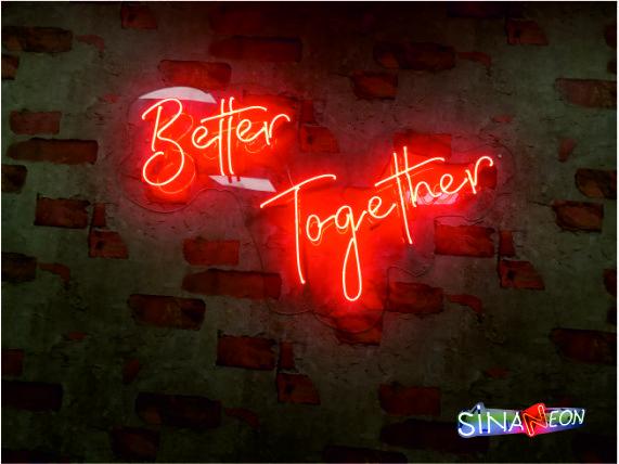 better together neon sign, better together led neon yazı